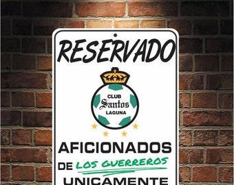 Reservado Aficionados de LOS GUERREROS  Futbol Mexico Santos Laguna 9 x 12 Predrilled Aluminum Sign  U.S.A Free Shipping