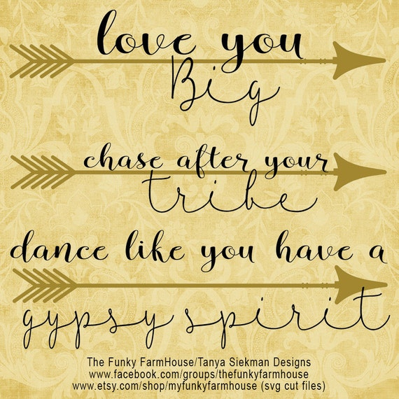 "SVG & PNG  - ""love you Big""  ""chase after your tribe""  ""dance like you have a gypsy spirit"""