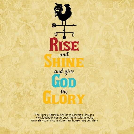 "SVG & PNG - ""Rise and Shine and give God the Glory"""