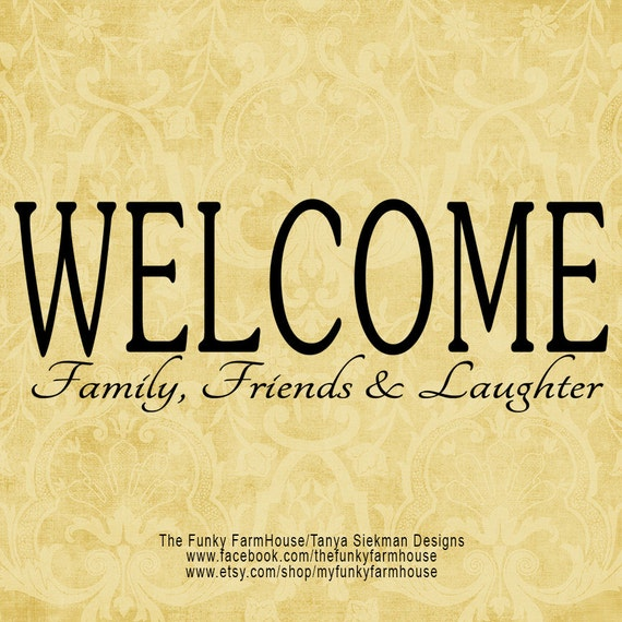 "SVG, & PNG - ""WELCOME Family Friends and Laughter"""