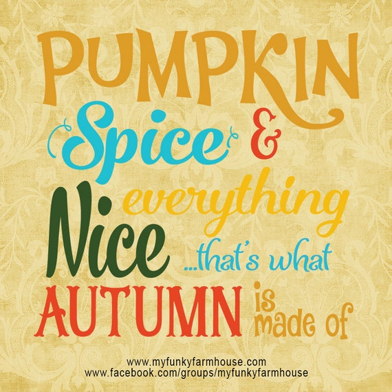 "SVG, & PNG - ""Pumpkin Spice and everything NICE!"""