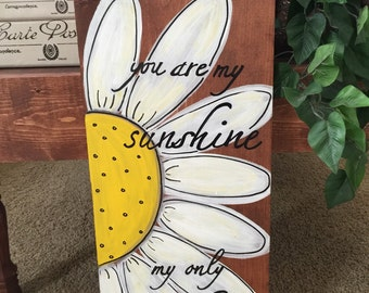 You Are My Sunshine My Only Sunshine Large Wood Sign, Garden Art, Childrens Room, Nursery, Baby Shower, Childrens Gift, Sunshine Sunflower