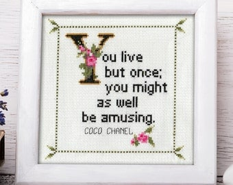 Coco Chanel Quote Easy Cross Stitch Pattern: You live but once; you might as well be amusing. (Instant PDF Download)