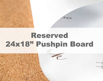 Reserved - 24x18 Push-Pin Board