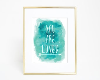 Nursery Wall Art, You Are Loved, Printable Quotes, Nursery Art Print, Aqua Wall Print, Teal Art Print, Wall Art Quotes, Nursery Wall Decor