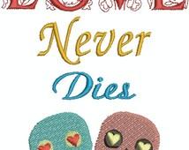 Love Never Dies - Digital Embroidery Designs