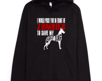 Great Dane Sweatshirt - I Would Push You In Front Of Zombies To Save My Great Dane - My Dog Great Dane Hoodie