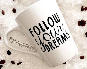 Follow Your Dreams // Coffee Mug
