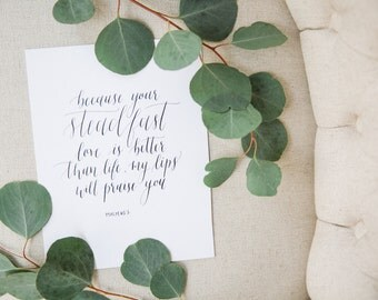 His Steadfast Love is Better Than Life: Psalm 63 | Original Calligraphy Print | 8x10