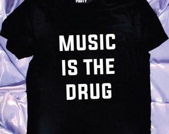 MUSIC is the DRUG tee