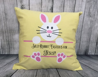 Pillow - Silly Rabbit, Easter is for Jesus