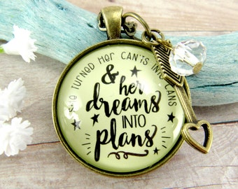 She Turned Her Can'ts Into Cans and Dreams Into Plans Pendant Necklace, Shabby Vintage Style Encouragement Gift For Her