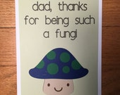 "Funny Father's Day Card ""Dad, Thanks for being such a Fungi"" - Happy Fathers Day Card, Funny Dads Card, Card for Dad, Card for Stepdad"