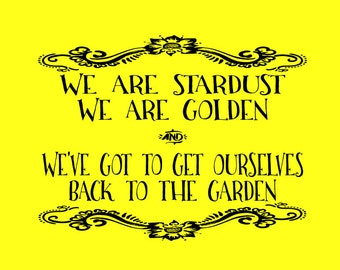 We are stardust we are golden T-shirt