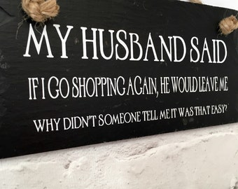 Husband quote. Husband sign. Shopping quote. Funny quote. Funny sign. Handcut slate. Gift for her. Present for wife.