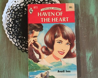 Harlequin Romance / Vintage Paperback Haven of the Heart A Harlequin Romance #872 50 cents by Averil Ives 1964