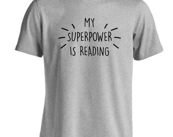 My superpower is reading Tshirt geek nerd dork fan fandom cute hipster tumblr instagram joke funny book library fantasy fiction lit 1470