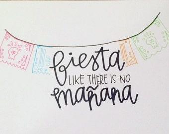 Fiesta like there no Mañana