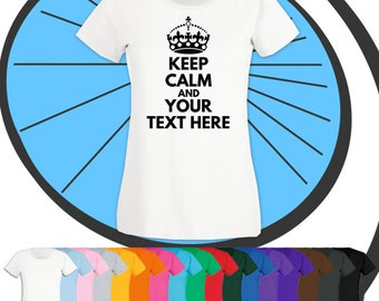Ladies Custom Keep Calm Text Printed T Shirt - Any Name or Text Personalised - Personalized Hen Night Party Business Funny Gift Present