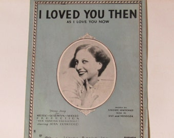 "Irving Berlin Sheet Music "" I Loved You Then, As I Love You Now"" -1928"
