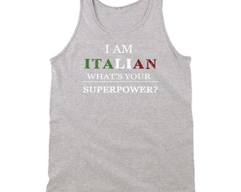 I Am Italian What's Your Superpower? Tank Top