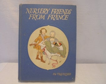 Nursery Friends From France My Travelship 1952 Illustrated Children's Book