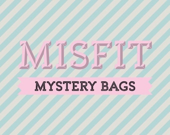 Misfit Mystery Bags!
