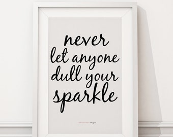 Downloadable Print - Never Let Anyone... - inspirational gallery wall gift idea