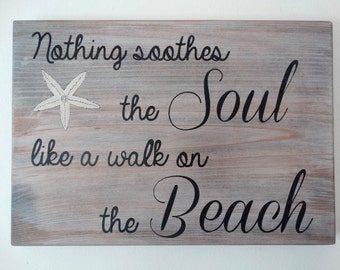 "Custom Wood Beach Sign with Hand Painted Starfish  - ""Nothing Soothes the Soul Like a Walk on the Beach"" Quote Wall Decor. Beach Lover Sign"