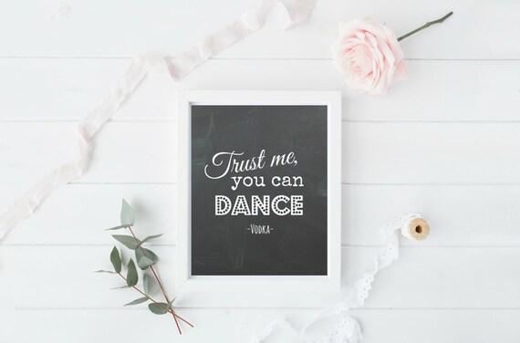 Wedding Sign, Trust Me You Can Dance, Vodka Quote, Funny Wedding Sign, Wedding Prontables, Printable Word Art, Instant Download, JPG