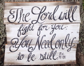 Christian Wooden Wall Art Exodus 14:14, Bible Verse Wood Plaque, Distressed Wood Plaque, Distressed Bible Verse Plaque