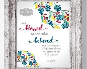 """Scripture Art Digital Download - Luke 1:45 """"Blessed is she who believed..."""". , #SoulDeep #IBelieve"""