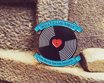 Music or the Misery? - High Fidelity Soft Enamel Pin