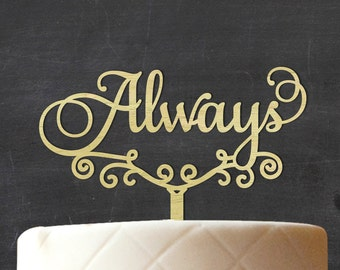 Always Rustic Cake Topper, Custom Wood Cake Topper, Wooden Cake Topper, Rustic Topper, Wedding Cake Topper, Cake Decoration CATO-W51