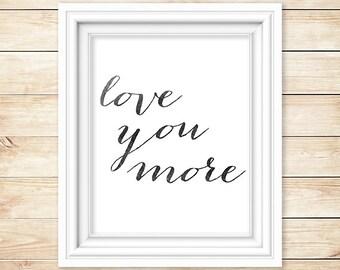 Script Print // Love You More // 8x10 Printable // Love Print // Piper and Lily Prints