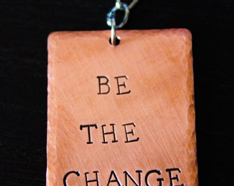Be The Change key chain Be The Change You Wish To See In The World