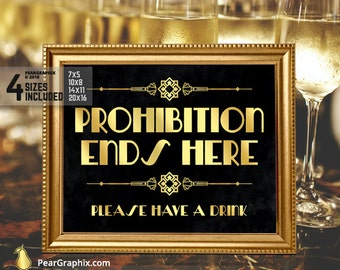 Prohibition ends here, Prohibition Sign, Prohibition Party Prohibition Era, Roaring 20s Great Gatsby Party Decorations Printable Black Gold