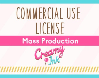 Commercial Use License with Mass Production / Creamyink