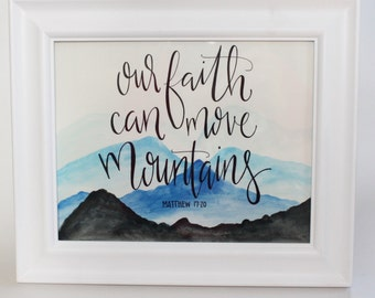 Our Faith Can Move Mountains - Watercolor   Painting   Hand Painted   Faith   Original Painting   Hand Lettering   Calligraphy   Mountains