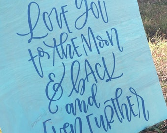 Love you to the moon and back.. and even further 16x16 hand painted wood sign.