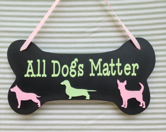 All Dogs Matter Wall Plaque, Dog Bone Wall Plaque, Pitbull Wall Plaque, Weiner Dog Wall Plaque, Chihuahua Wall Plaque