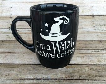 Halloween, Witch Mug, I'm A Witch Before Coffee Mug, ETCHED, Etched Mug, Ceramic Mug, Coffee Mug, Coffee Cup, Engraved