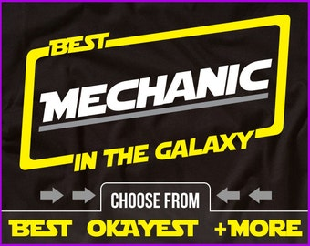 Best Mechanic In The Galaxy Shirt Mechanic Shirt Gift For Mechanic