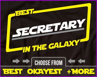 Best Secretary In The Galaxy Shirt Secretary Shirt Gift For Secretary