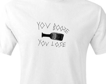 You Booze You Lose T-Shirt
