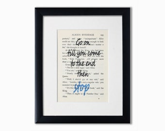 """Alice In Wonderland Recycled Book Page Print.Book Quote Print.Birthday Gift.Booklover Gift.""""Go On Till You Come To The End"""".Wall Art."""
