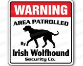 Irish Wolfhound Security Sign Area Patrolled
