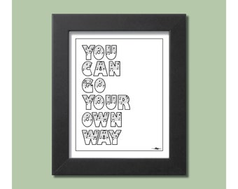 "Downloadable Digital Print - Go Your Own Way - 8""x10"""