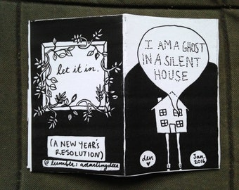 I am a ghost in a silent house: Zine