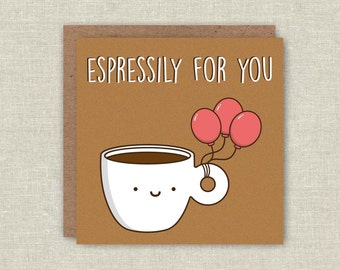 Funny Card, Funny Birthday Card, Coffee Card, Espresso Card, Cute Coffee Card, Pun Card, Coffee Pun, Anniversary Card, Love Card, Friendship